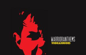 Vodkajuniors - Warrior Anthems