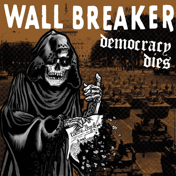 Wall Breaker - Democracy Dies (2018)