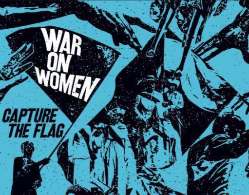 War On Women - Capture The Flag