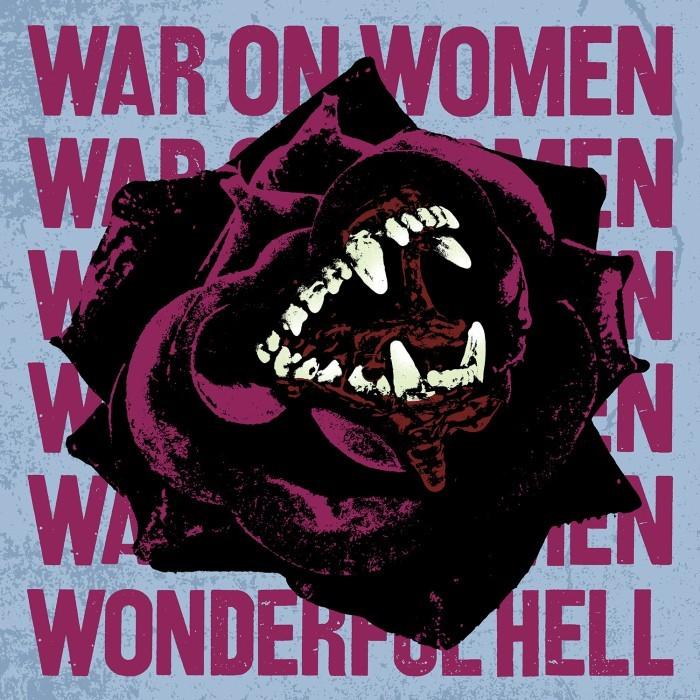 War On Women - Wonderful Hell (2020)