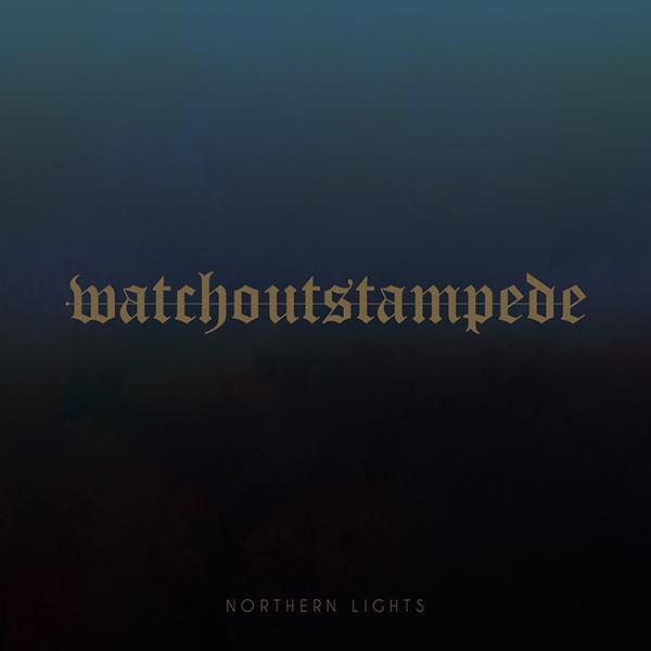 Watch Out Stampede - Northern Lights