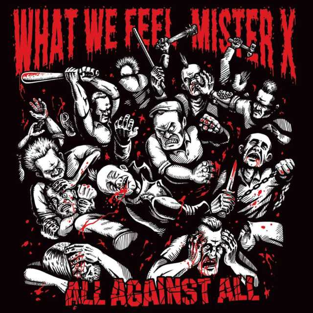 What We Feel und Mister X - All Against All