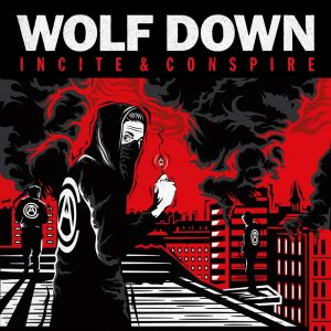 Wolf Down - Incite And Conspire - New Album 2016 - German Hardcore-Punk