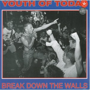 Youth Of Today - Break Down The Walls - Bane Aaron Bedard