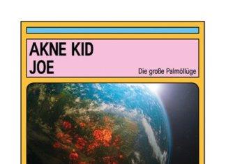 Akne Kid Joe - Die große Palmöllüge (2020)