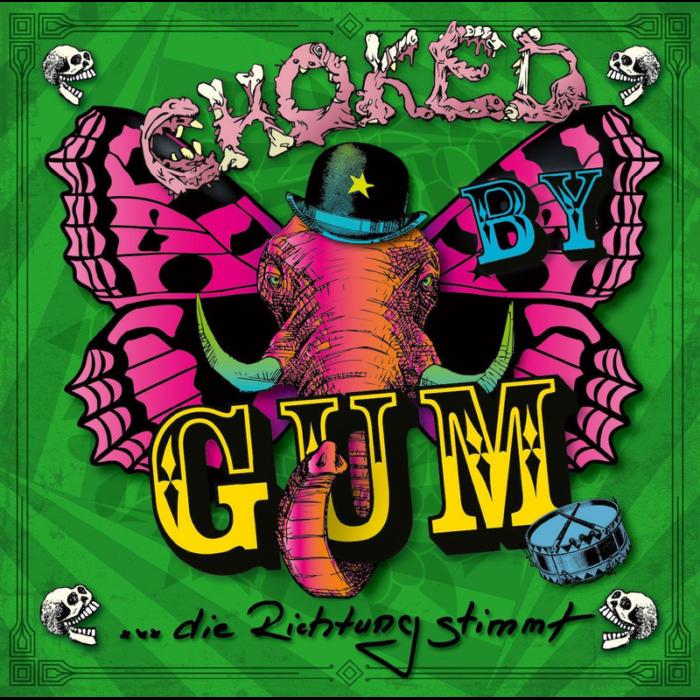 Choked By Gum - Die Richtung stimmt (2020)