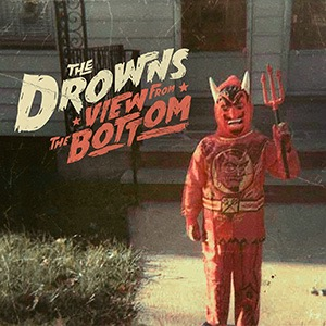The Drowns - View From The Bottom