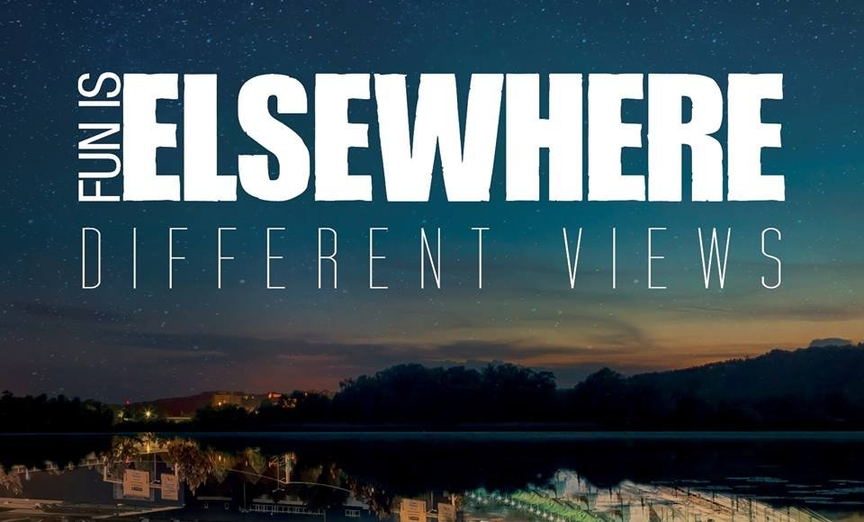 Fun Is Elsewhere - Different Views