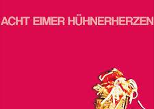 Acht Eimer Hünerherzen - s/t