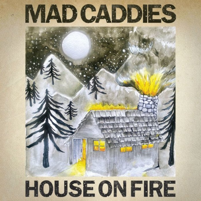 Mad Caddies - House On Fire (2020)
