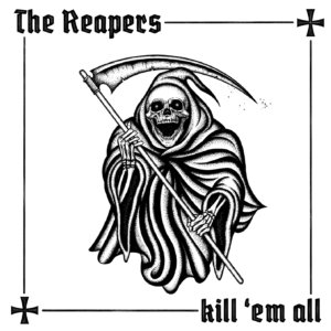 The Reapers - Kill 'Em All (2020)