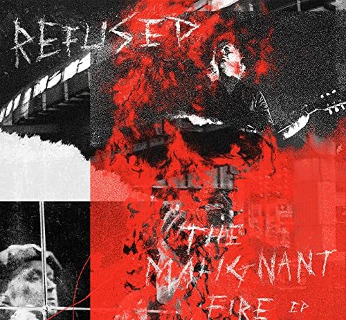 Refused - The Malignant Fire (EP, 2020)