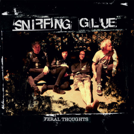 Sniffing Glue - Feral Thoughts
