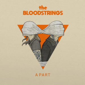"""The Bloodstrings (Albumcover """"A Part"""")"""